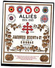 COGNAC VIEILLE LITHOGRAPHIE JACQUES NICOT&CO SPECIALE ALLIES 1914-1915§03/10/16§
