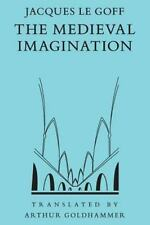 The Medieval Imagination by Le Goff, Jacques