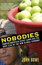 Nobodies: Modern American Slave Labor and the Dark Side of the New Global Econom