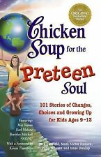 Chicken Soup for the Preteen Soul : Stories of Changes, Choices and Growing...