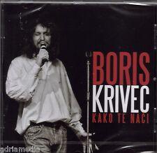 Boris Krivec CD Kako te naci 2014 Javi se Svjetionik Lipa Ana Hrvatska Kroatien
