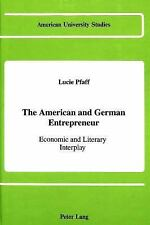 The American and German Entrepreneur: Economic and Literary Interplay (American