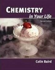 Chemistry in Your Life by Colin Baird (2006, Paperback) : Colin Baird (2006)…