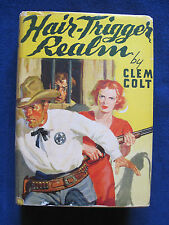 HAIR TRIGGER REALM - SIGNED & INSCRIBED by NELSON C. NYE aka CLEM COLT - 1st Ed.