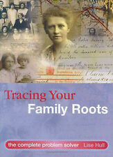 Tracing Your Family Roots: The Complete Problem Solver, Hull, Lise