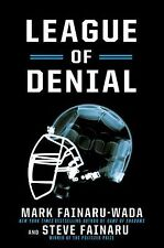 League of Denial : The NFL, Concussions and the Battle for Truth by Mark Fainaru