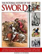 The Pictorial History of the Sword, Harvey J. S. Withers