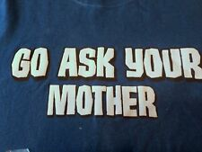 Go Ask Your Mother T Shirt Dad Father Papa Parent Mom Blue Grey Funny NWT L