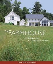 The Farmhouse: New Inspiration for the Classic American Home Rehkamp Larson, Je