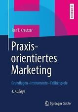 Praxisorientiertes Marketing : Grundlagen - Instrumente - Fallbeispiele by...