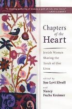 Chapters of the Heart: Jewish Women Sharing the Torah of Our Lives PB NEW