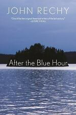 After the Blue Hour - Rechy, John - NEW HARDCOVER - BEST PRICE ONLINE!