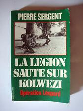 PIERRE SERGENT - LA LEGION SAUTE SUR KOLWEZI- OPERATION LEOPARD -1978 -MILITAIRE