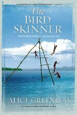 The Bird Skinner by Alice Greenway (2014, Paperback)