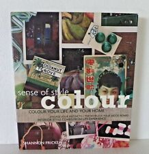 Sense of Style Colour Your life and Your Home by Shannon Fricke 2006