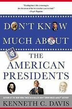 Don't Know Much about® the American Presidents by Kenneth C. Davis (2014,...