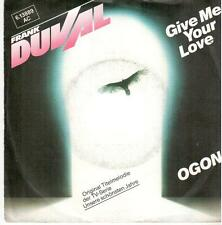 """2347  7"""" Single: Frank Duval - Give Me Your Love / Ogon"""