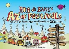 Rob da Bank's A-Z of Festivals: My Festival Life in 26 Letters, Rob da Bank