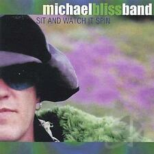 MICHAEL BLISS BAND  -  SIT AND WATCH IT SPIN  -  CD, 2000 - SIGNED BY MUSICIANS.