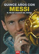 Quince años con MESSI. FC BARCELONA Libro'15 Sport