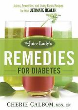 The Juice Lady's Remedies for Diabetes: Juices, Smoothies, and Living Foods Reci