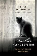Another Insane Devotion: On the Love of Cats and Persons, Trachtenberg, Peter, G