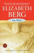 Say When: A Novel, Elizabeth Berg,Very Good, Paperback Book