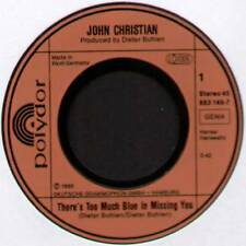 "JOHN CHRISTIAN ~ THERE'S TOO MUCH BLUE IN MISSING YOU ~ 1985 GERMAN 7"" SINGLE"