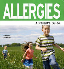 Allergies A Parent's Guide by Goldman, Victoria ( Author ) ON Sep-01-2009, Paper