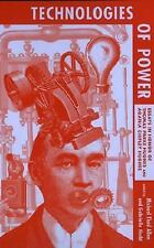 Technologies of Power: Essays in Honor of Thomas Parke Hughes and Agatha Chipley