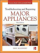 TROUBLESHOOTING AND REPAIRING MAJOR APPLIANCES [ - ERIC KLEINERT (HARDCOVER) NEW