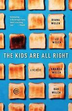 NEW The Kids Are All Right: A Memoir Welch, Diana, Welch, Liz, Welch PAPERBACK