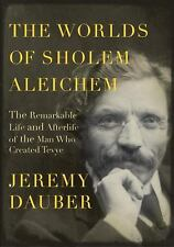 G, The Worlds of Sholem Aleichem: The Remarkable Life and Afterlife of the Man W
