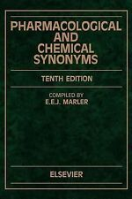 Pharmacological and Chemical Synonyms, Tenth Edition: A Collection of Names of D