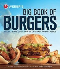 Weber's Big Book of Burgers: The Ultimate Guide to Grilling Backyard Classics -