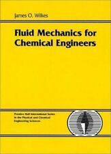 Fluid Mechanics for Chemical Engineers by Wilkes, James O., Good Book