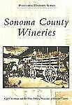 Postcard History: Sonoma County Wineries by Gail Unzelman and Wine Library...