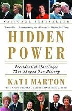 Hidden Power: Presidential Marriages That Shaped Our History, Kati Marton, Good,