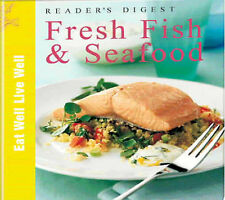 """""""Reader's Digest"""" Book of Fresh Fish and Seafood (Eat Well, Live Well) Very Good"""