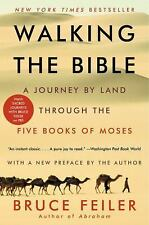 Walking the Bible : A Journey by Land Through the Five Books of Moses by...