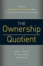 Ownership Quotient: Putting the Service Profit Chain to Work for Unbeatable Com