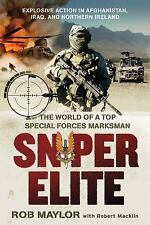Sniper Elite : The World of a Top Special Forces Marksman by Rob Maylor and...