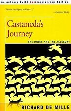 Castaneda's Journey : The Power and the Allegory by Richard de Mille (2000,...