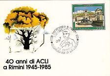 CARTOLINA 40° anni ACLI SANTARCANGELO DI ROMAGNA ANNULLO SPECIALE 1985