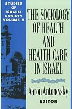 The Sociology of Health and Health Care in Israel (Studies of Israeli Society, V