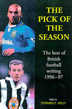 The Pick of the Season: Best of British Football Writing: 1996-97 by Mainstream