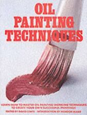Oil Painting Techniques: Learn How to Master Oil Painting Working Techniques to