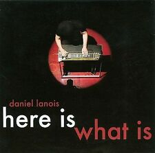 Here Is What Is (CD, Mar 2008) Daniel Lanois - Great condition!