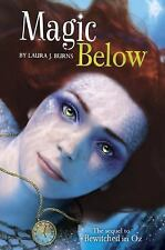Bewitched in Oz: Magic Below by Laura J. Burns (2016, Reinforced)