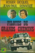 Pilotes de grands chemins - Gicquel Renvoizé 1981 rallye Sport automobile